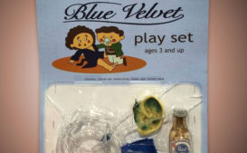 Don't You Fucking Look at this 'Blue Velvet' Play Set